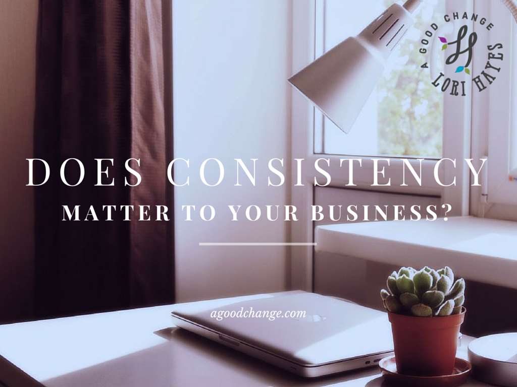 Does consistency matter to your business_
