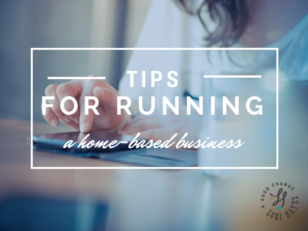 Tips for running a home based business
