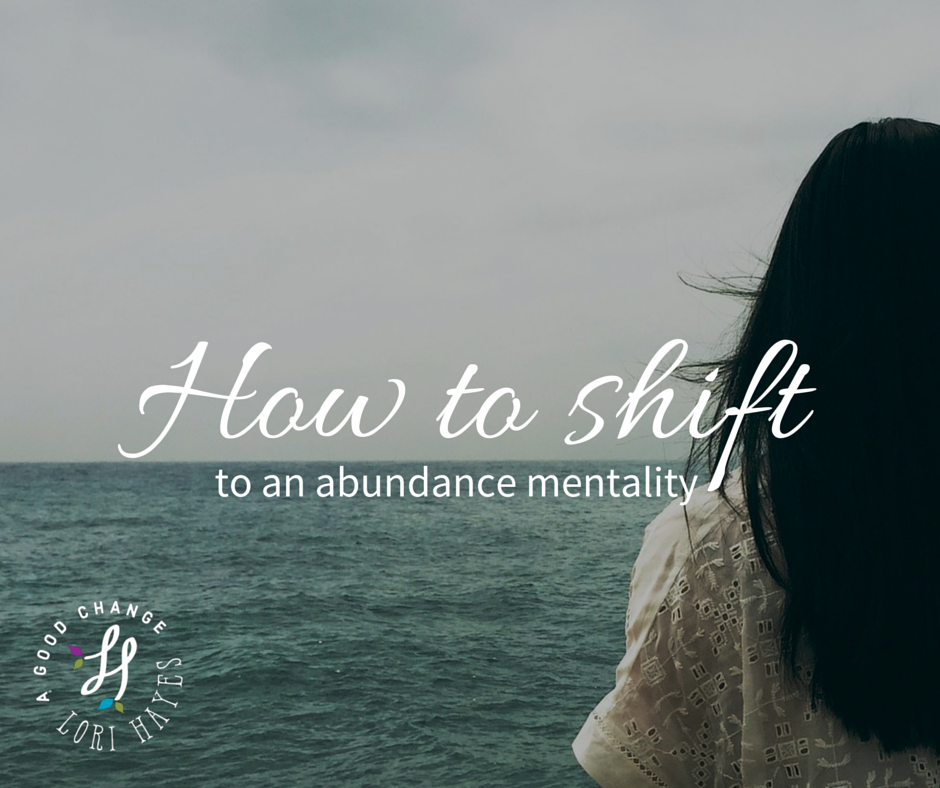 How to shift to an abundance mentality